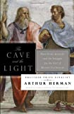 img - for The Cave and the Light: Plato Versus Aristotle, and the Struggle for the Soul of Western Civilization by Arthur Herman (2013) Hardcover book / textbook / text book