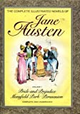 The Complete Illustrated Novels of Jane Austen, Vol. 1 (Pride and Prejudice / Mansfield Park / Persuasion) (0907486975) by Austen, Jane