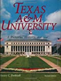 Texas A&M University: A Pictorial History, 1876-1996, Second Edition (Centennial Series of the Association of Former Students, Texas A&M University)