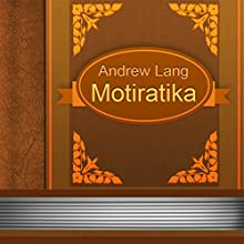 Motiratika (Annotated) (       UNABRIDGED) by Andrew Lang Narrated by Sergey Burdukov