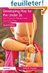 Developing Play for the Under 3s: The...