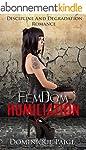 FemDom Humiliation: Discipline And De...