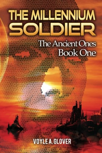 The Millennium Soldier The Ancient Ones096286482X