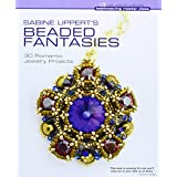 Sabine Lippert's Beaded Fantasies (Beadweaving Master Class)by Sabine Lippert