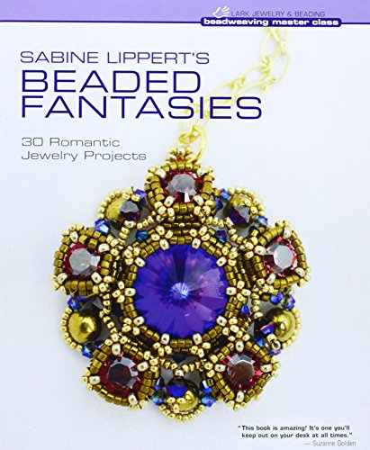 Sabine Lippert's Beaded Fantasies: 30 Romantic Jewelry Projects (Beadweaving Master Class Series) (I Want To Be An Engineer compare prices)