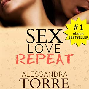 Sex Love Repeat | [Alessandra Torre]