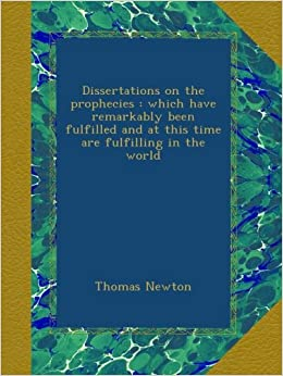 thomas newton dissertations on the prophecies