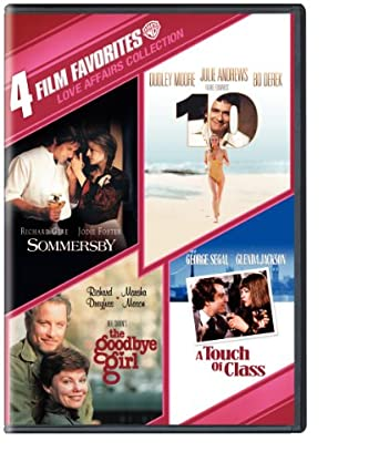 "4 Film Favorites: Love Affairs (""10"", The Goodbye Girl, Sommersby, A Touch of Class)"