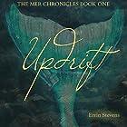 Updrift: The Mer Chronicles Hörbuch von Errin M. Stevens Gesprochen von: Sean Posvistak