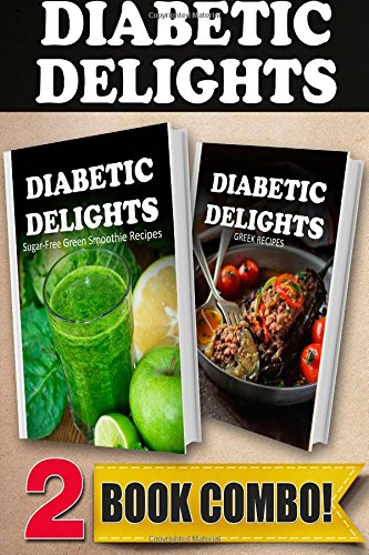 Sugar-Free Green Smoothie Recipes And Sugar-Free Greek Recipes: 2 Book Combo (Diabetic Delights ) front-896317