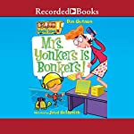 Mrs. Yonkers Is Bonkers!: My Weird School, Book 18   Dan Gutman