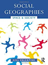 Social Geographies Space and Society by Gill Valentine
