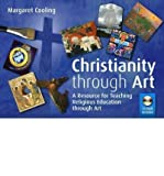 img - for Christianity Through Art: A Resource for Teaching Religious Education Through Art (Mixed media product) - Common book / textbook / text book
