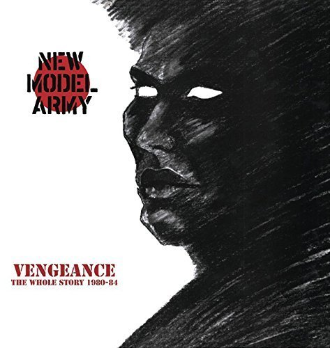 Vengeance the Whole Story 1980-84 by New Model Army (2013-05-04)