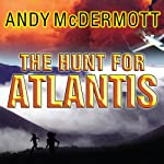 The Hunt for Atlantis (       UNABRIDGED) by Andy McDermott Narrated by Gildart Jackson