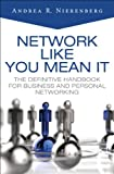 img - for Network Like You Mean It: The Definitive Handbook for Business and Personal Networking book / textbook / text book