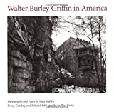 img - for Walter Burley Griffin in America by Mati Maldre (1995-12-22) book / textbook / text book