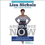 Abundance Now: Amplify Your Life & Achieve Prosperity Today | Lisa Nichols,Janet Switzer
