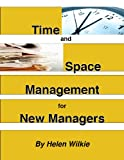 img - for Time and Space Management for New Managers (Management Skills for New Managers Book 1) book / textbook / text book