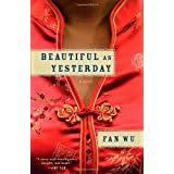 Beautiful as Yesterday: A Novel ~ Fan Wu