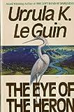 The Eye of the Heron
