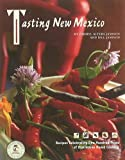Tasting New Mexico: Recipes Celebrating One Hundred Years of Distinctive Home Cooking (0890135428) by Jamison, Cheryl Alters