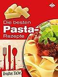 Die besten Pasta-Rezepte (Kreative K�che 15)