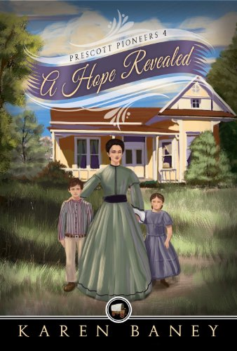 Kindle Nation Daily Historical Romance Readers Alert! Karen Baney's A Hope Revealed (Prescott Pioneers #4) – 4.4 Stars