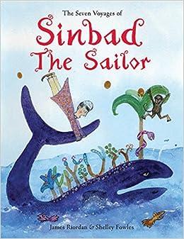 The Seven Voyages of Sinbad the Sailor: James Riordan
