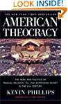 American Theocracy: The Peril and Pol...