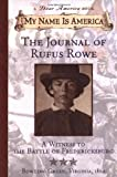 My Name Is America: Journal Of Rufus Rowe, Witness To The Battle Of Fredricksburg (A Dear America Book)