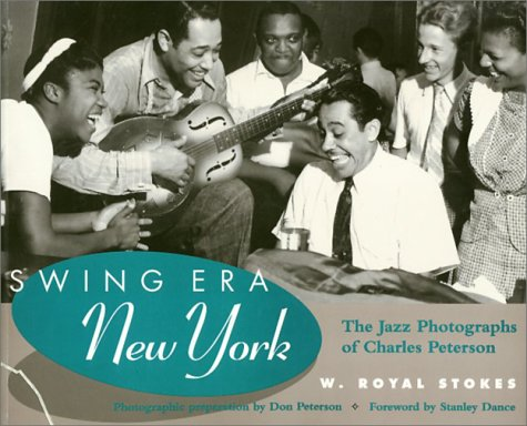 Swing Era New York: The Jazz Photographs of Charles Peterson