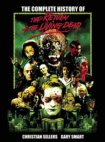 the-complete-history-of-the-return-of-the-living-dead