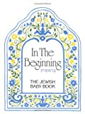 img - for In the Beginning: The Jewish Baby Book book / textbook / text book