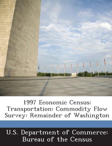 1997 Economic Census: Transportation: Commodity Flow Survey: Remainder of Washington