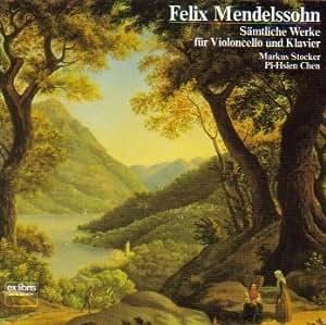 Mendelssohn: Samtliche Werke fur Violincello und Klavier
