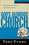 God's Glorious Church:  The Mystery and Mission of the Body of Christ (080243939X) by Tony Evans