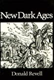 New Dark Ages (Wesleyan Poetry Series) (0819511862) by Revell, Donald