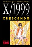X/1999, Vol. 8: Crescendo (1591160502) by CLAMP