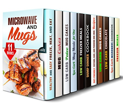 Microwave and Mugs Box Set (11 in 1): Over 300 Healthy and Easy, Freezer, Microwave Meals, Mug Recipes and Desserts for People Who Want to Save Time (Microwave Meals & Recipes) by Andrea Libman, Jessica Meyer, Sheila Hope, Jillian Riggs, Sadie Tucker, Elena Chambers, Sherry Morgan, Peggy Carlson, Emma Melton, Monica Hamilton
