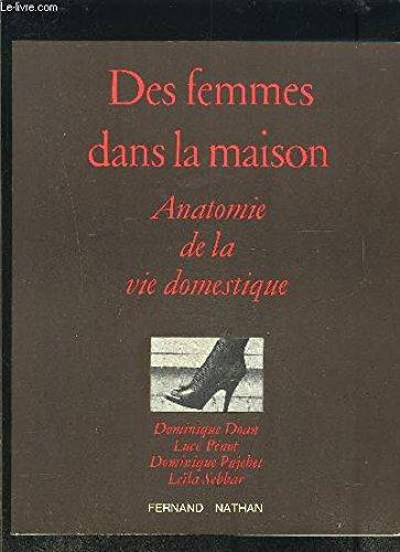 Des Femmes dans la maison : Anatomie de la vie domestique (Collection Albums 90)