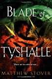 Blade of Tyshalle (0345421442) by Stover, Matthew Woodring