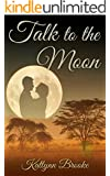 Talk to the Moon (English Edition)