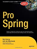Pro Spring: From Professional to Expert (Expert's Voice in Java)