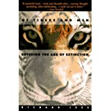 Of Tigers and Men: Entering the Age of Extinction ~ Richard Ives