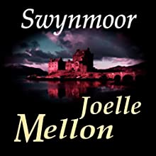 Swynmoor (       UNABRIDGED) by Joelle Mellon Narrated by Ben Fortune-Price