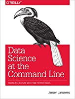 Data Science at the Command Line Front Cover