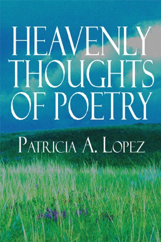 Book: Heavenly Thoughts of Poetry by Patricia A. Lopez
