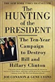 The Hunting of the President: The Ten-Year Campaign to Destroy Bill and Hillary Clinton (0312273193) by Lyons, Gene