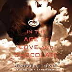 In the Age of Love and Chocolate: The Birthright Series, Book 3 (       UNABRIDGED) by Gabrielle Zevin Narrated by Ilyana Kadushin
